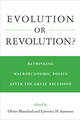 Cover image of Evolution or Revolution: Rethinking Macroeconomic Policy After the Great Recession