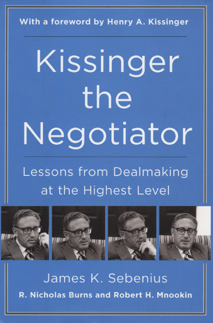 A cover image of the book Kissinger the Negotiator: Lessons from Dealmaking at the Highest Level.