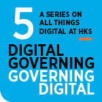 Part 5 of a series on all things digital at HKS.